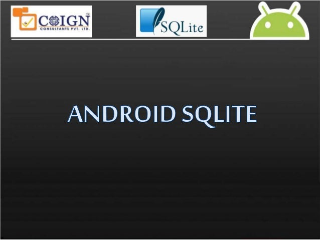 Let us work with Sqlite Table of contents SNO Name Of Content 1 History Of SQLite Database 2 Why SQLite Only??? 3 Features...