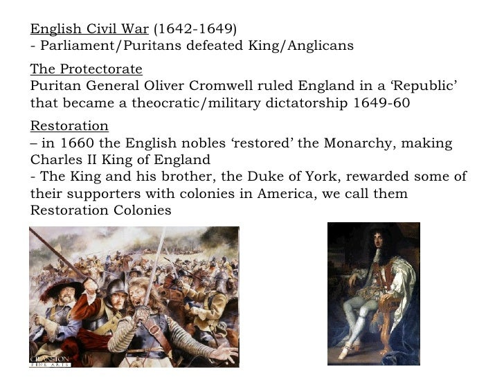 English Civil War  (1642-1649) - Parliament/Puritans defeated King/Anglicans The Protectorate Puritan General Oliver Cromw...