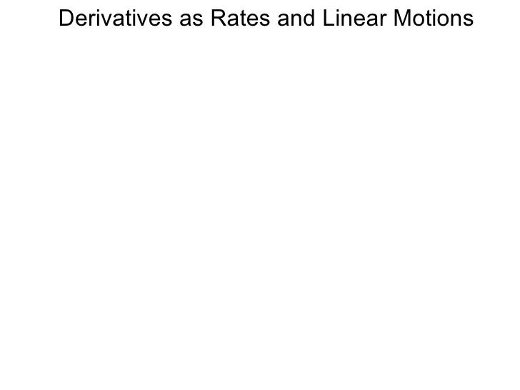 Derivatives as Rates and Linear Motions