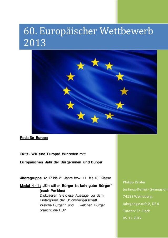 Rede für Europa 2013 - Wir sind Europa! Wir reden mit! Europäisches Jahr der Bürgerinnen und Bürger Altersgruppe 4: 17 bis...