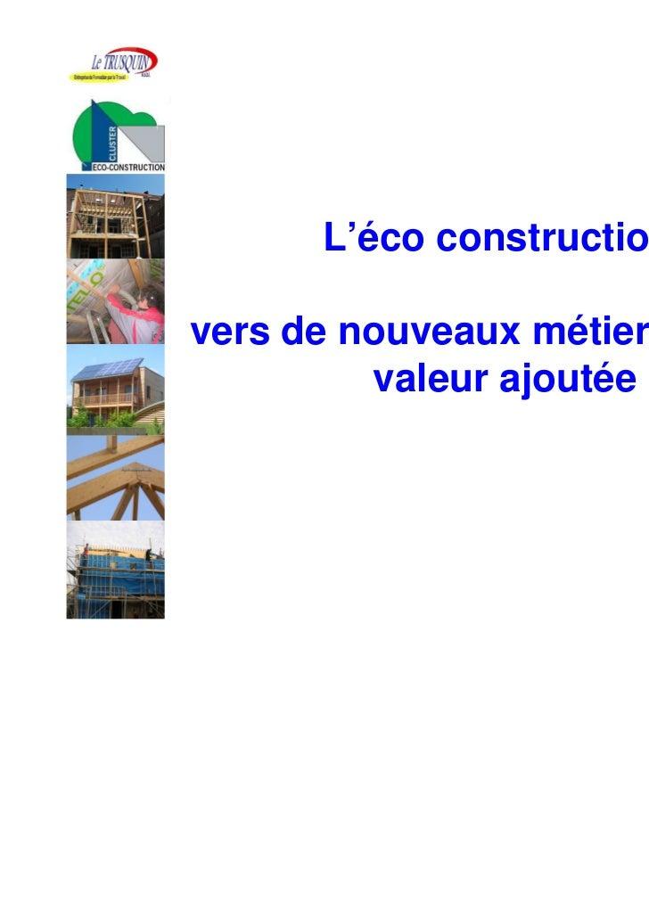 L'éco construction:vers de nouveaux métiers à haute         valeur ajoutée
