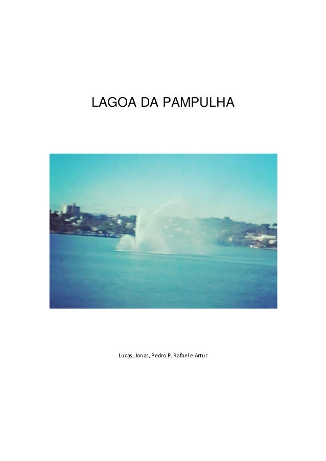 LAGOA DA PAMPULHA  Lucas, Jonas, Pedro P. Rafael e Artur