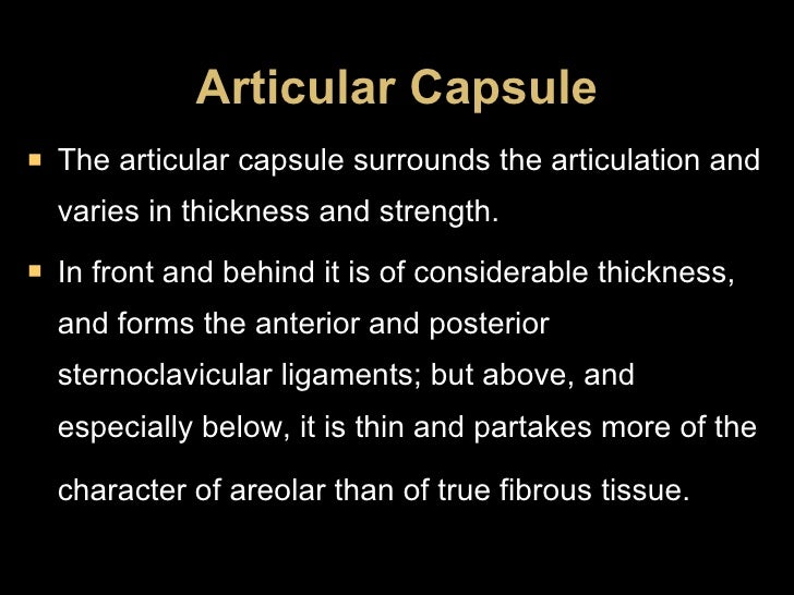 Articular Capsule <ul><li>The articular capsule surrounds the articulation and varies in thickness and strength.  </li></u...
