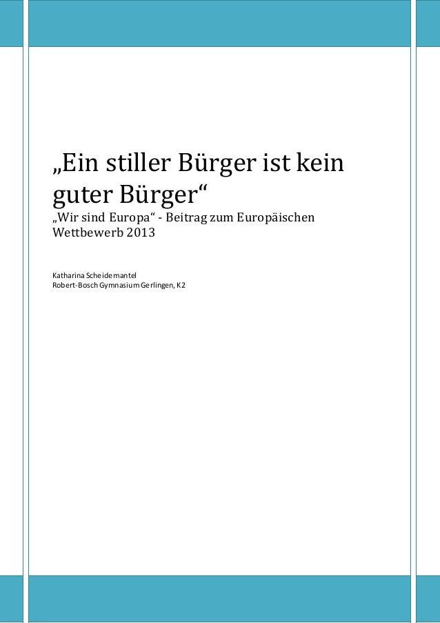 """""""Ein stiller Bürger ist kein guter Bürger"""" """"Wir sind Europa"""" - Beitrag zum Europäischen Wettbewerb 2013 KatharinaScheidema..."""