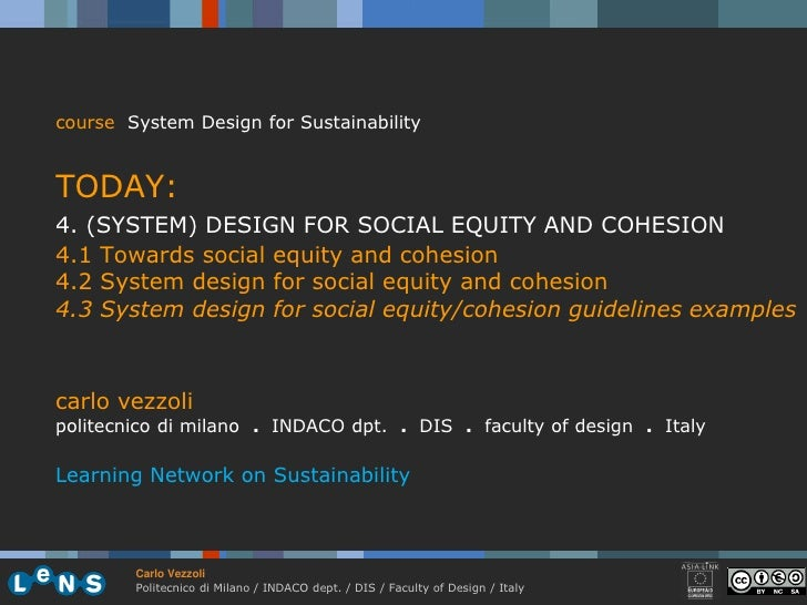 course System Design for Sustainability   TODAY: 4. (SYSTEM) DESIGN FOR SOCIAL EQUITY AND COHESION 4.1 Towards social equi...