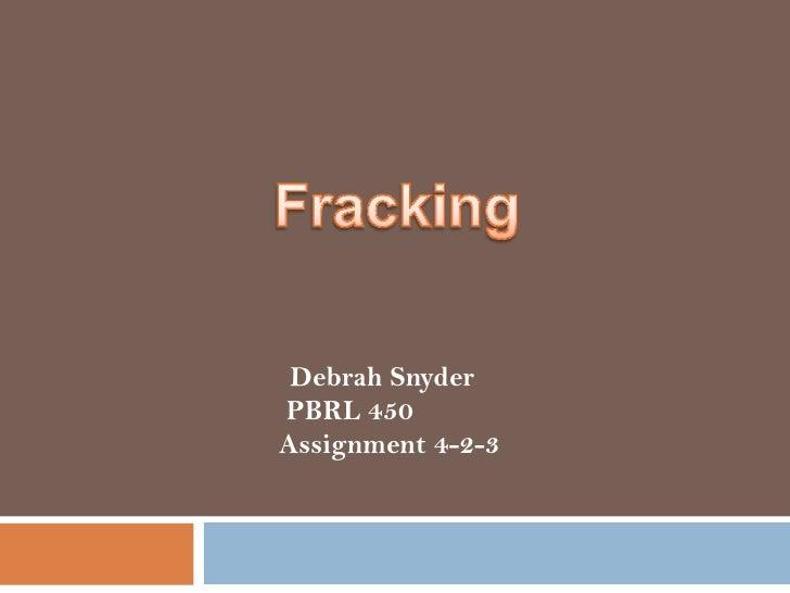 Debrah SnyderPBRL 450Assignment 4-2-3