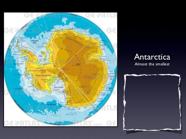 AntarcticaAlmost the smallest