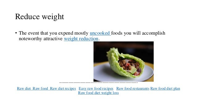 Raw diet raw food eating raw raw vegan recipes 7 reduce weight forumfinder Choice Image