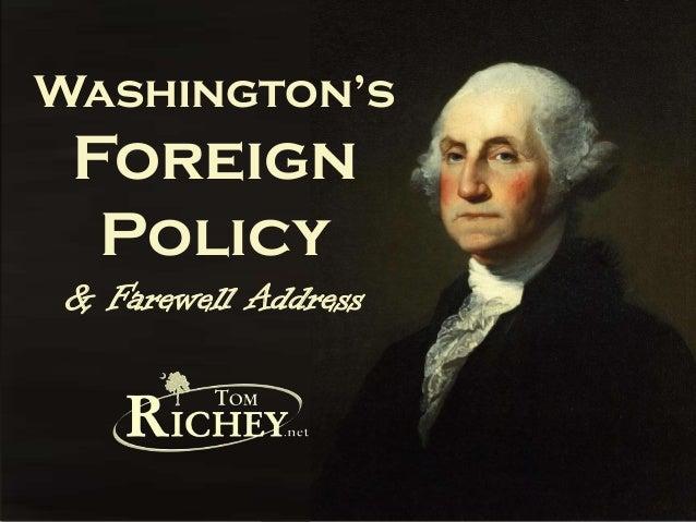 Washington'sForeignPolicy& Farewell Address