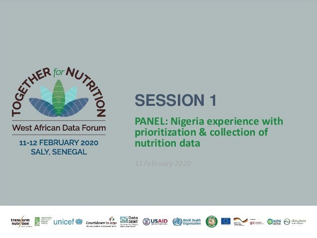 PANEL: Nigeria experience with prioritization & collection of nutrition data 11 February 2020 SESSION 1