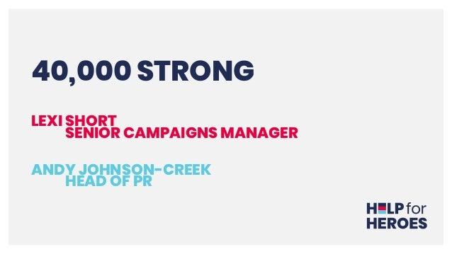 40,000 STRONG LEXI SHORT SENIOR CAMPAIGNS MANAGER ANDY JOHNSON-CREEK HEAD OF PR