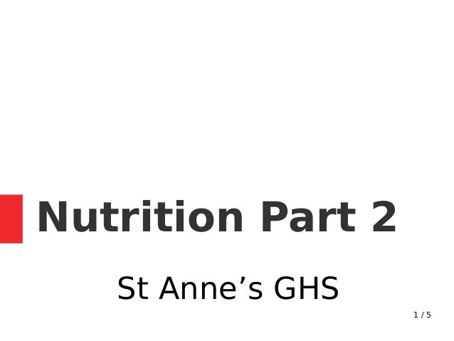1 / 5 Nutrition Part 2 St Anne's GHS