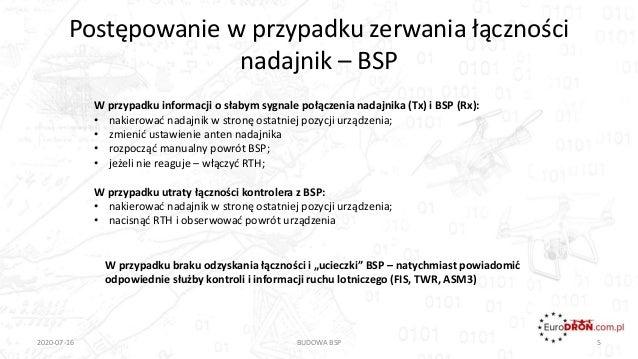 Postępowanie w przypadku zerwania łączności nadajnik – BSP 2020-07-16 BUDOWA BSP 5 W przypadku informacji o słabym sygnale...