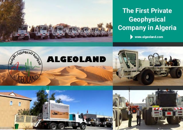 The First Private Geophysical Company in Algeria www.algeoland.com ALGEOLAND