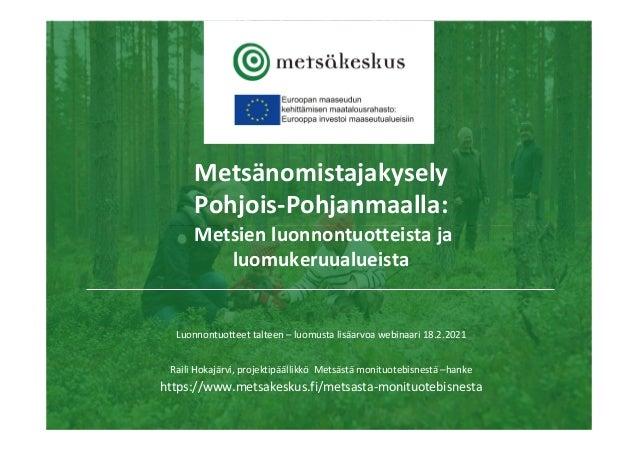 Metsänomistajakysely Pohjois-Pohjanmaalla: Metsien luonnontuotteista ja luomukeruualueista Luonnontuotteet talteen – luomu...
