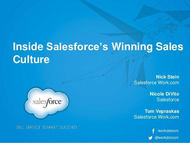 Inside Salesforce's Winning SalesCultureNick SteinSalesforce Work.comNicole DiVitoSalesforceTom VepraskasSalesforce Work.c...