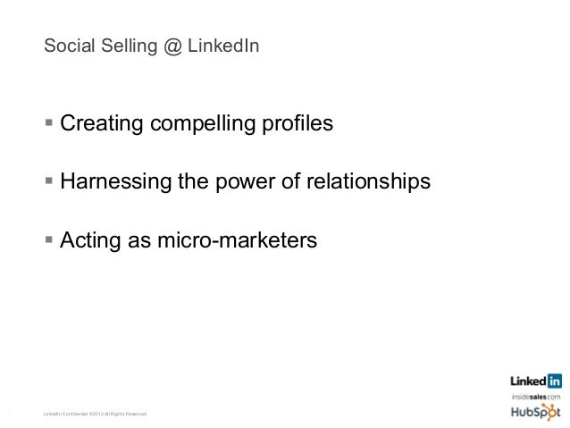 Creating Compelling Profiles (Dan Swift example) 1.  'Professional tagline' LinkedIn Confidential ©2013 All Rights Reserve...