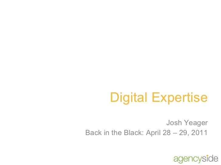 Digital Expertise Josh Yeager Back in the Black: April 28 – 29, 2011