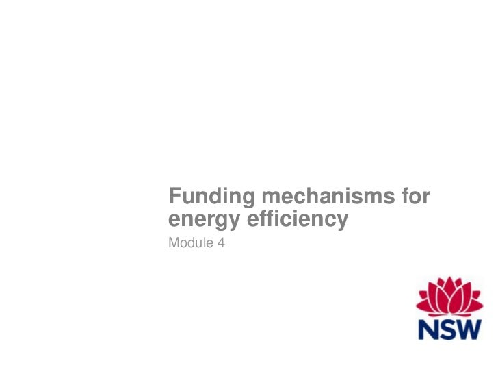 Funding mechanisms forenergy efficiencyModule 4