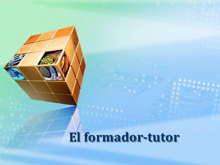 El formador-tutor<br />