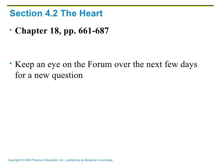 Section 4.2 The Heart    Chapter 18, pp. 661-687    Keep an eye on the Forum over the next few days     for a new questi...