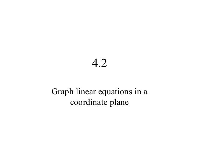 4.2 Graph linear equations in a coordinate plane