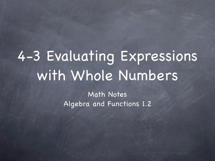 4-3 Evaluating Expressions    with Whole Numbers              Math Notes       Algebra and Functions 1.2