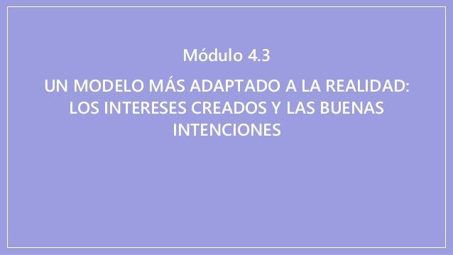4 3. un modelo más adaptado a la realidad - los intereses creados y las buenas intenciones Slide 3
