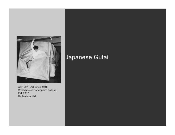 Japanese GutaiArt 109A: Art Since 1945Westchester Community CollegeFall 2012Dr. Melissa Hall