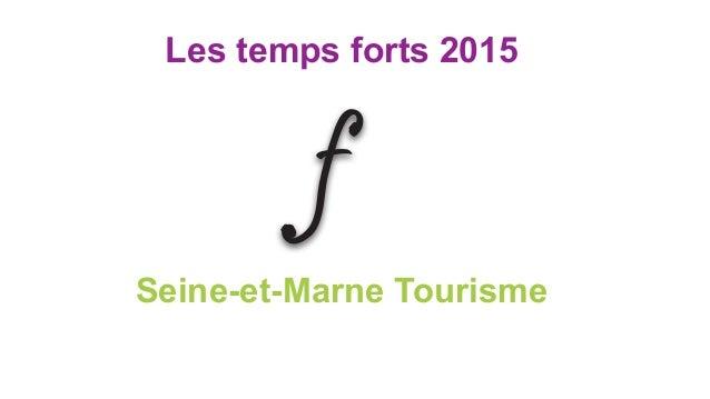 Les temps forts 2015 Seine-et-Marne Tourisme