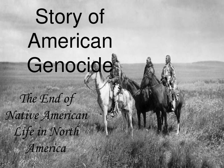The Untold Story of American Genocide<br />The End of Native American Life in North America<br />
