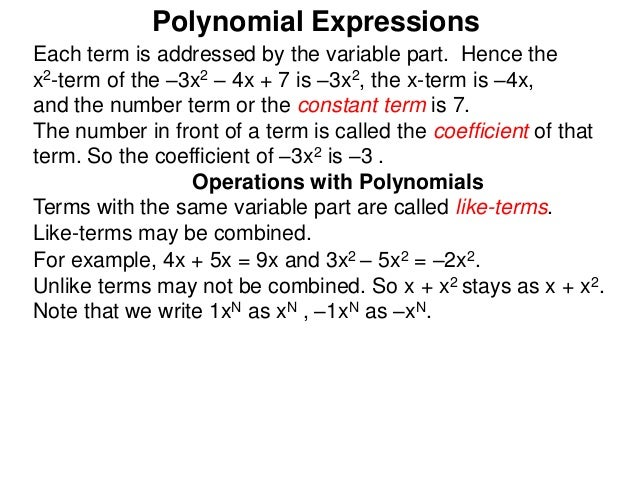 integer and polynomial x2 Well, polynomial 3x 3-2x+1 would in your program be represented as array {1, -2, 0, 3}note that i've put terms in reverse order so that nth element of the array would be the coefficient before x n.