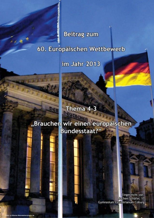 1 Diese Arbeit beschreibt ein fiktives Streitgespräch zwischen Thomas Brückner (Sprecher des Verbands Europäischer Föderal...