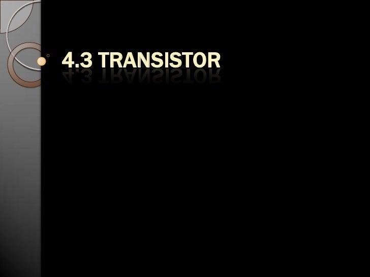 4.3 TRANSISTOR <br />
