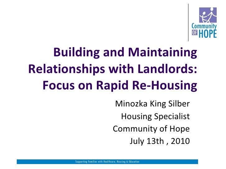 Building and Maintaining Relationships with Landlords: Focus on Rapid Re-Housing Minozka King Silber Housing Specialist Co...