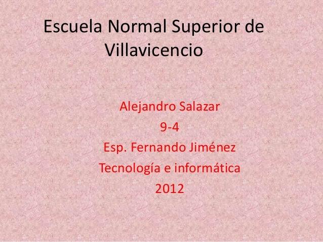 Escuela Normal Superior de       Villavicencio         Alejandro Salazar                 9-4       Esp. Fernando Jiménez  ...