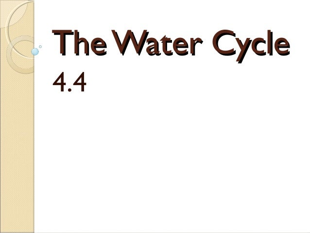 The Water Cycle4.4
