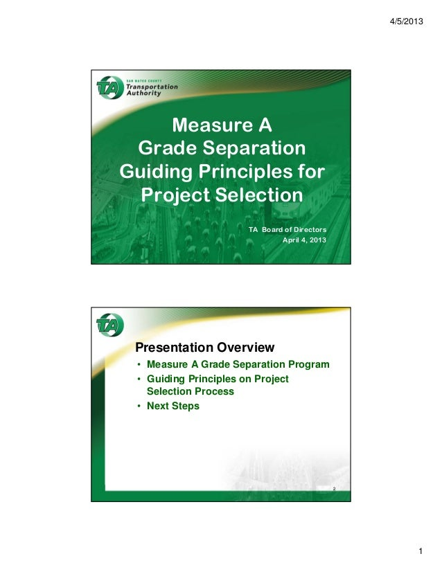 4/5/2013     Measure A Grade SeparationGuiding Principles for  Project Selection                     TA Board of Directors...