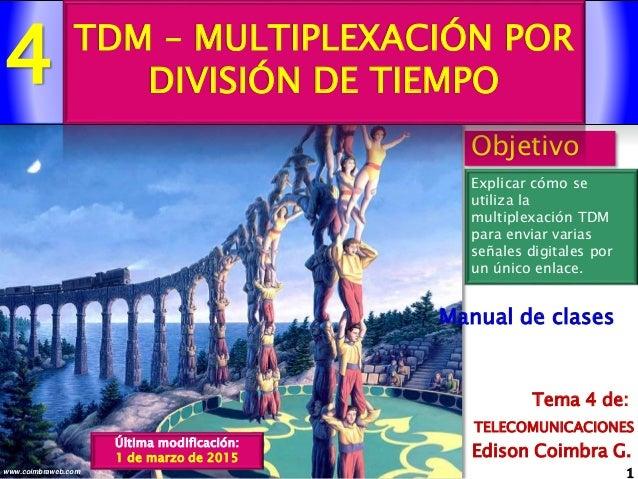 4 1www.coimbraweb.com Edison Coimbra G. TELECOMUNICACIONES Tema 4 de: Manual de clases Objetivo Explicar cómo se utiliza l...