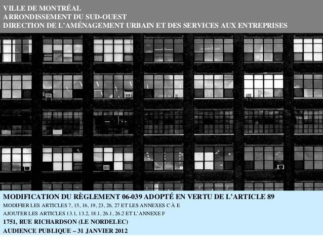 VILLE DE MONTRÉALARRONDISSEMENT DU SUD-OUESTDIRECTION DE L'AMÉNAGEMENT URBAIN ET DES SERVICES AUX ENTREPRISESMODIFICATION ...