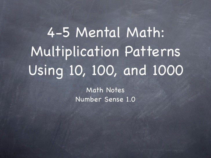 4-5 Mental Math: Multiplication Patterns Using 10, 100, and 1000          Math Notes        Number Sense 1.0