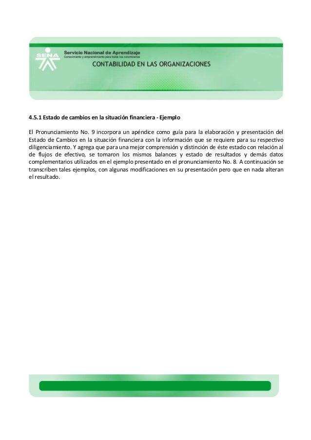 4.5.1 Estado de cambios en la situación financiera - EjemploEl Pronunciamiento No. 9 incorpora un apéndice como guía para ...