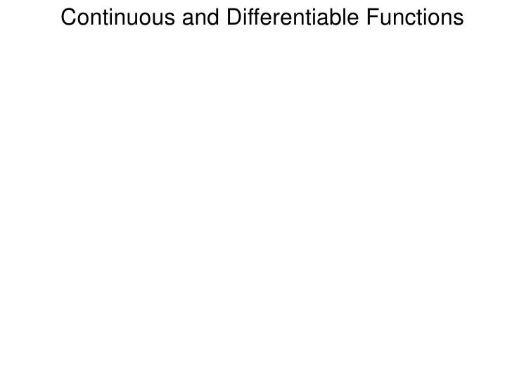 Continuous and Differentiable Functions