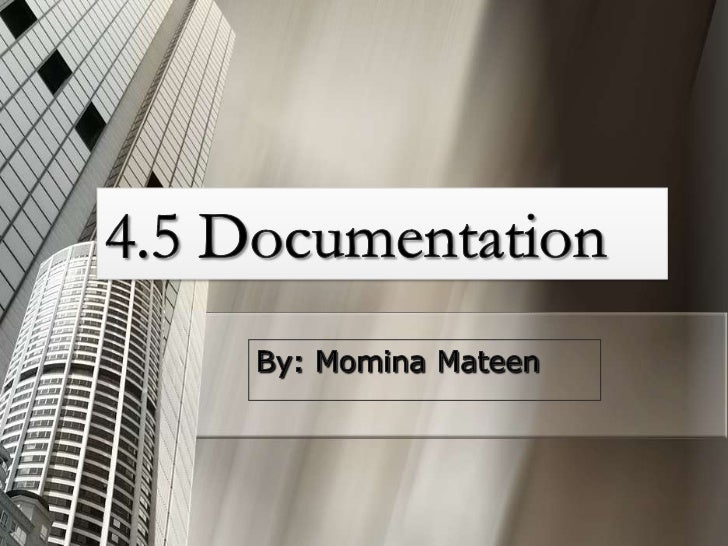    There are two types of documentation:    1.   Technical Documentation: produced for systems         analysts and progr...