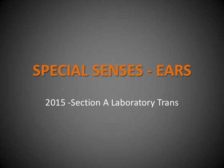 SPECIAL SENSES - EARS 2015 -Section A Laboratory Trans
