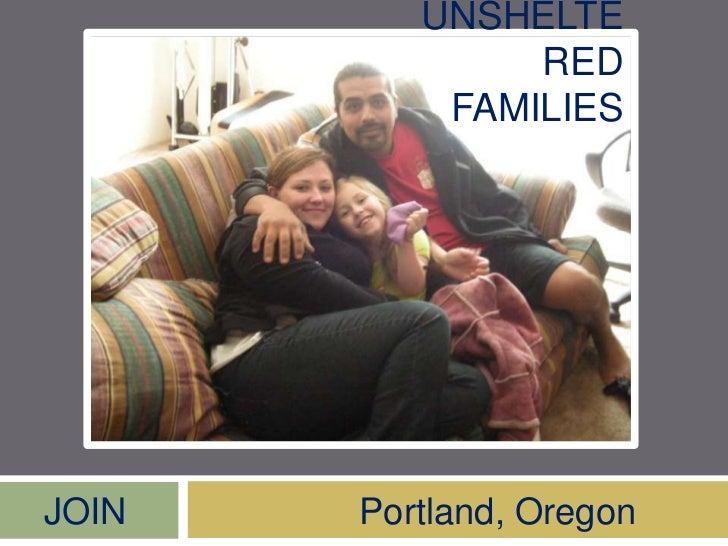 Unsheltered Families<br />JOIN                       Portland, Oregon<br />