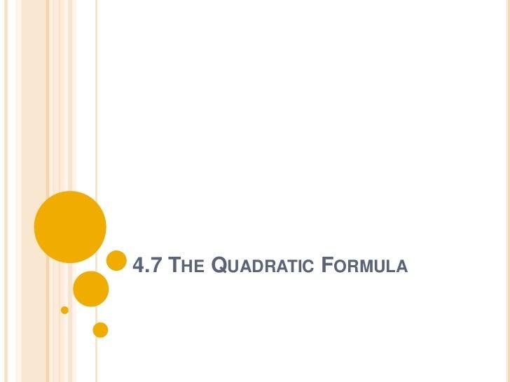 4.7 THE QUADRATIC FORMULA