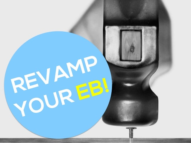 REVAMP YOUR EB!