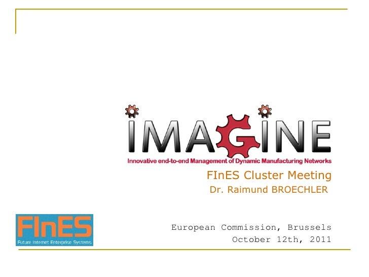 FInES Cluster Meeting Dr. Raimund BROECHLER   European Commission, Brussels October 12th, 2011