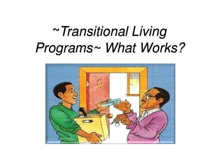 ~Transitional Living Programs~ What Works?<br />